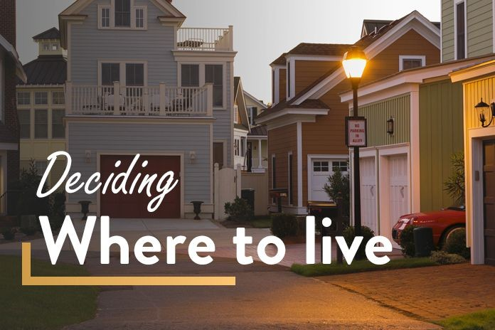 Deciding Where To Live: What Items To Consider